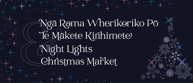 Ngā Rama Wherikoriko Pō Night Lights & Christmas Market