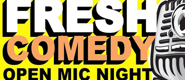 Fresh Comedy - Open Mic Night: CANCELLED