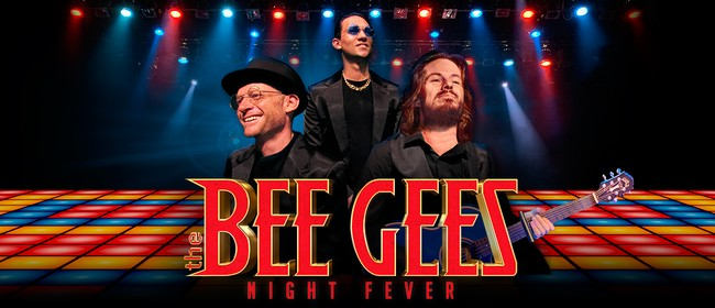 The Bee Gees Night Fever: CANCELLED