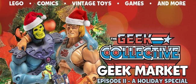 The Geek Market - Episode II: A Holiday Special
