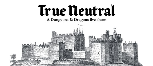 True Neutral — Dungeons & Dragons Live