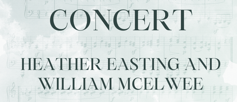 Concert - Heather Easting and William McElwee