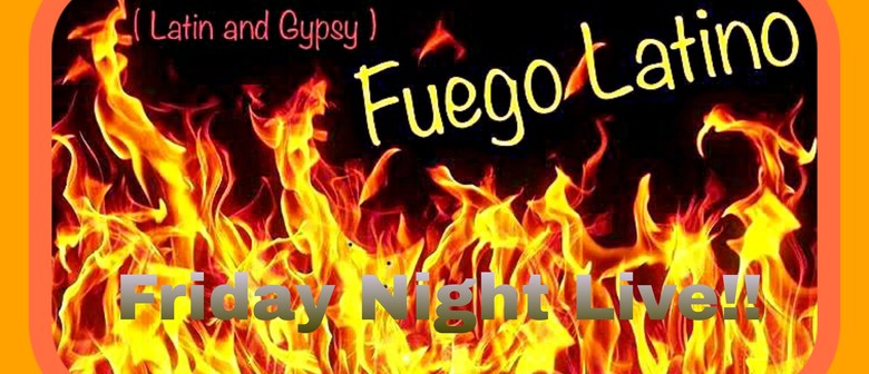 Friday Night Live with Fuego Latino