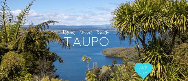 Three Night Women's Only Retreat. Taupo.