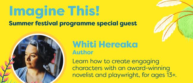 Imagine This - Create Engaging Characters with Whiti Hereaka