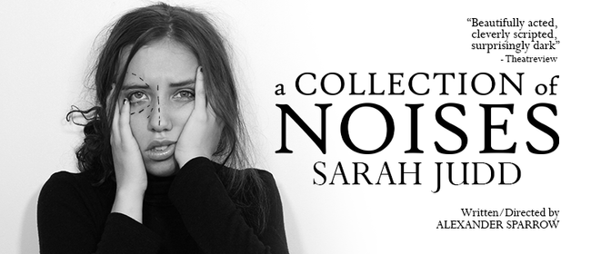 A Collection of Noises, starring Sarah Judd