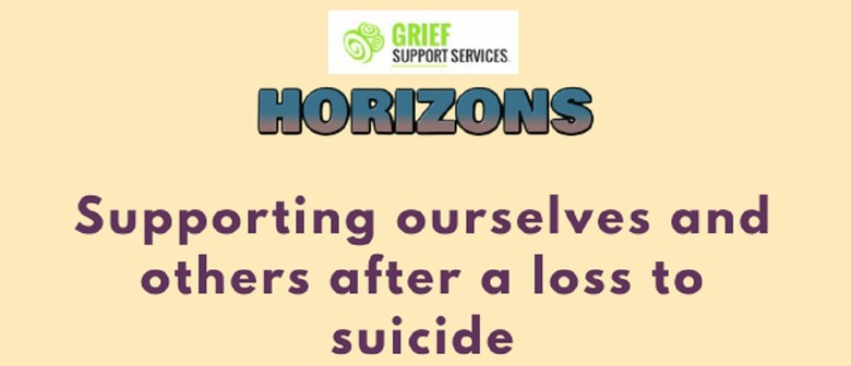 Horizons - Supporting Ourselves & Others After Suicide Loss