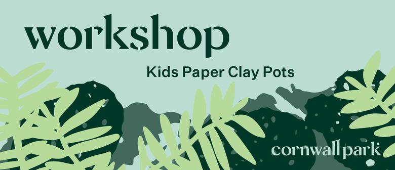 Workshop - Kids Paper Clay Pots