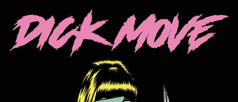 Dick Move Album Release Te Whanganui-a-Tara