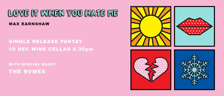 Max Earnshaw - Love It When You Hate Me Release Partay