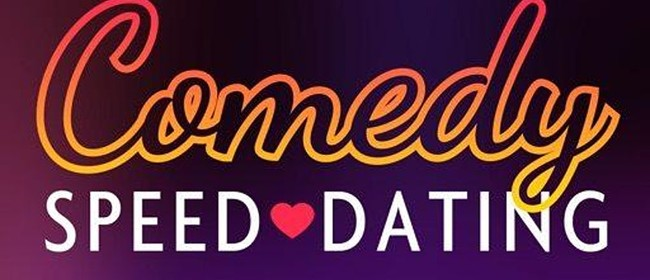 Speed dating with Comedy (Ages 25-35)