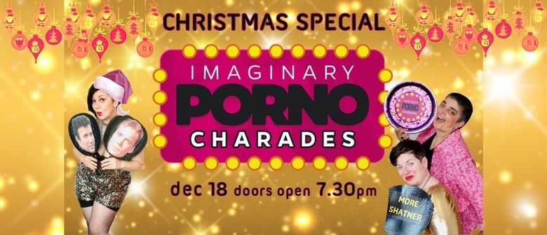 Imaginary P*rno Charades - Christmas Special!