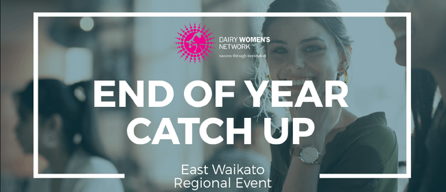 East Waikato - End of Year Catch Up