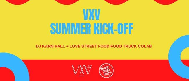 VXV Summer Kick Off