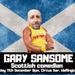 Gary Sansome: Scottish Comedian