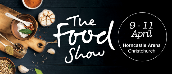 The Christchurch Food Show 2021