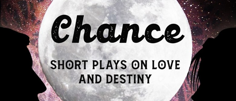 CHANCE: Short Plays on Love and Destiny | Angie Farrow