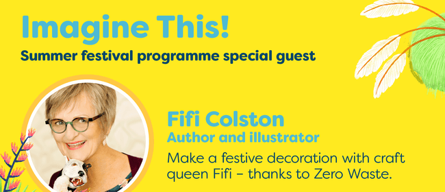 Imagine This Make Decorations with Craft Queen Fifi Colston