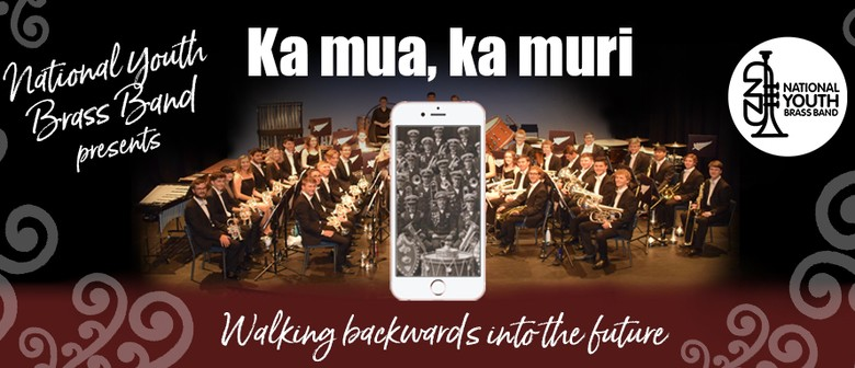 National Youth Brass Band: Ka mua, ka muri