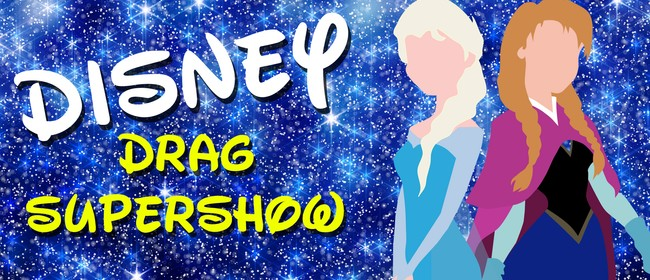 The Disney Drag Supershow