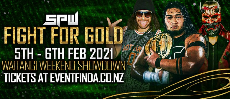 SPW Fight For Gold Waitangi Weekend