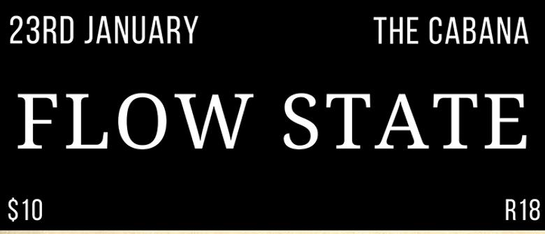 Flow State: with Mojo Alice, The Drams, Brad Sanson, Campbel