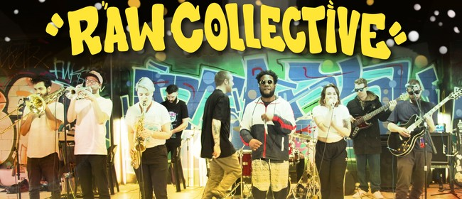 Raw Collective - The Good Things LP Release Tour
