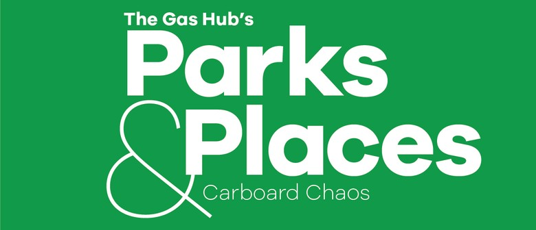The Gas Hub's Parks & Places - Cardboard Chaos