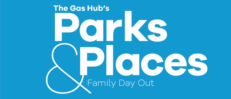 The Gas Hub's Parks & Places - Family Day Out