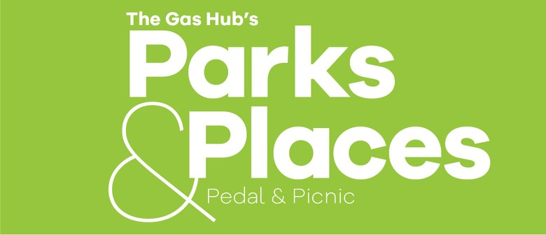 The Gas Hub's Parks & Places - Pedal & Picnic: CANCELLED