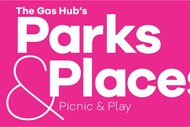 The Gas Hub's Parks & Places - Picnic & Play