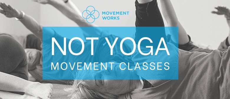 """Not Yoga"" Movement Classes"