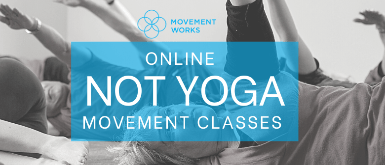 "Online ""Not Yoga"" Movement Classes"