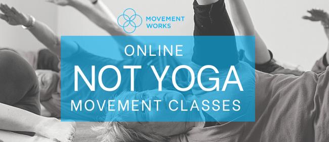 "Online ""Not Yoga"" Movement Classes"