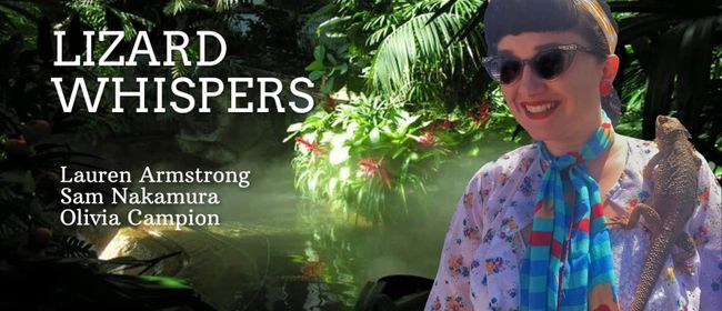 Lizard Whispers ft. Lauren Armstrong
