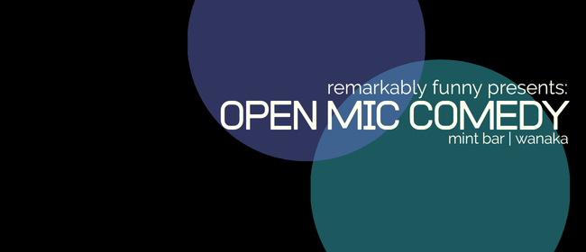 Remarkably Funny presents: Wānaka open mic comedy