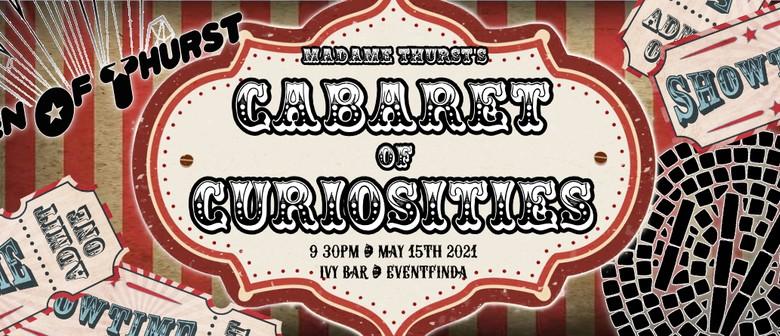 Madame Thurst's Cabaret Of Curiosities!