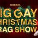 The Big Gay Christmas Drag Show!