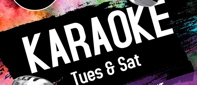 Karaoke Tuesday and Saturdays