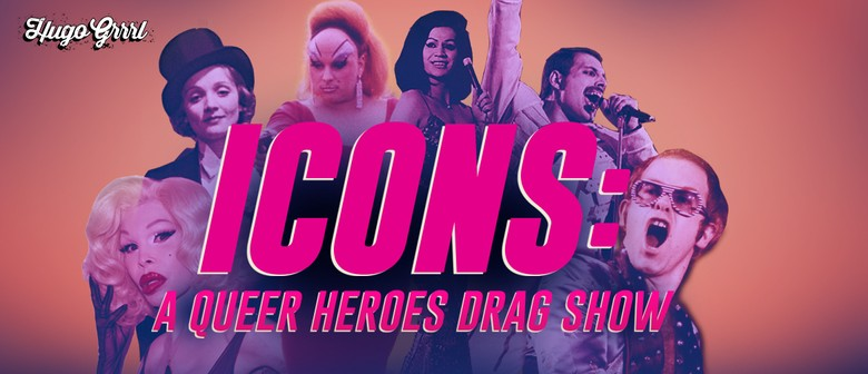 Icons: A Queer Heroes Drag Show