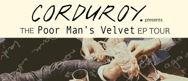 Corduroy - Poor Man's Velvet Ep Release Tour