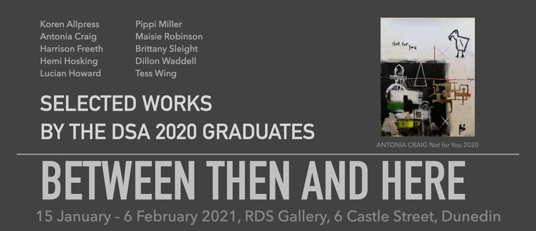 Between Then and Here: Selected Works by DSA 2020 Graduates