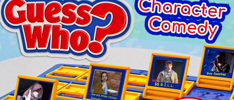 Guess Who: A Character Comedy Show