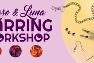 Rose & Luna Earring Workshop