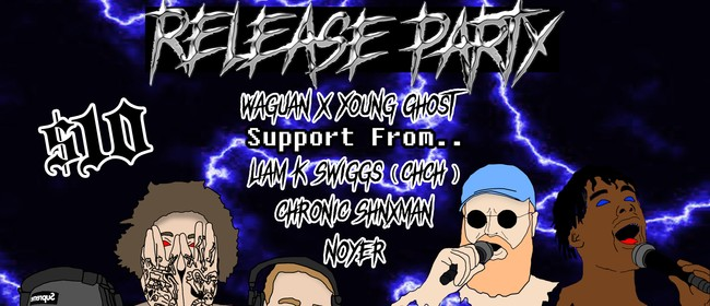 Release Party with Waguan, Young Gho$t, Liam K. Swiggs