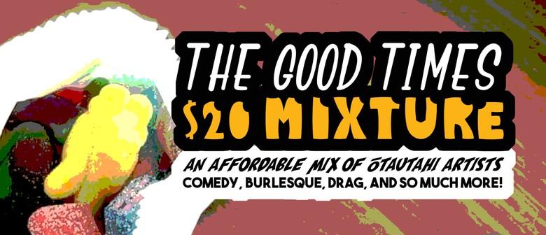 Good Times $20 Mixture