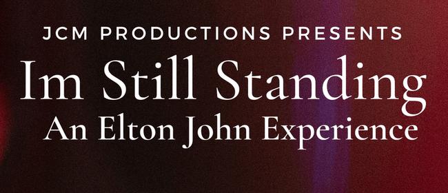 Im Still Standing - An Elton John Experience