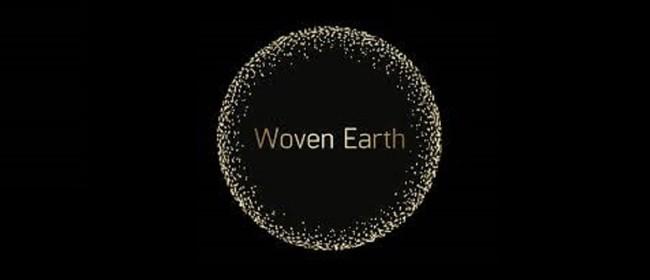 Woven Earth - Talk on Tuesday