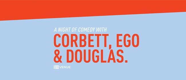 A Night of Comedy with Corbett, Ego & Douglas