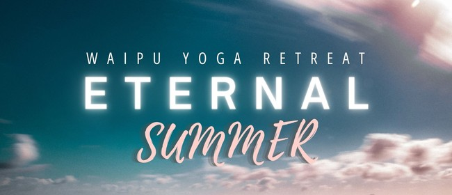 Eternal Summer Yoga Retreat I Waipu